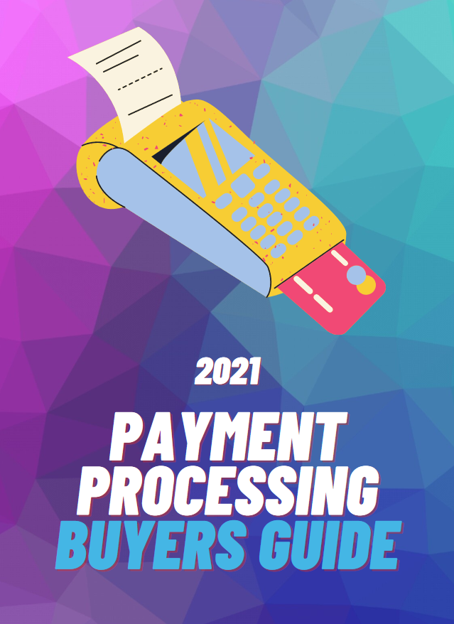 2021 Payment Processing Buyers Guide